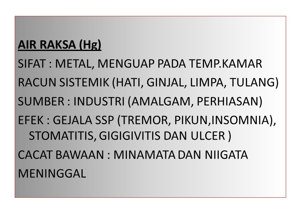 AIR RAKSA (Hg) SIFAT : METAL, MENGUAP PADA TEMP