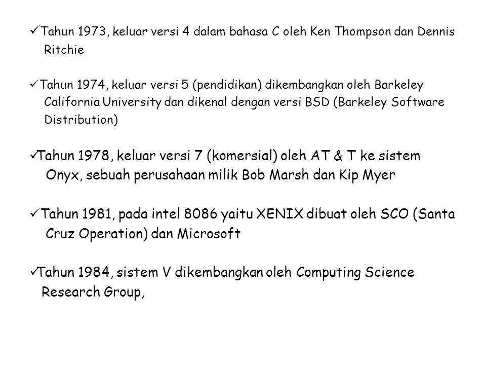 Tahun 1973, keluar versi 4 dalam bahasa C oleh Ken Thompson dan Dennis