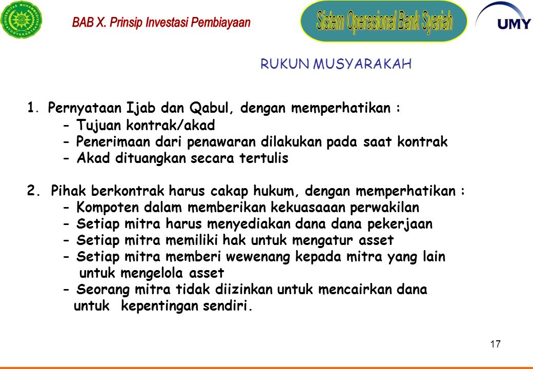 RUKUN MUSYARAKAH 1. Pernyataan Ijab dan Qabul, dengan memperhatikan : - Tujuan kontrak/akad.