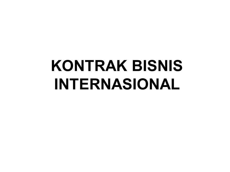 KONTRAK BISNIS INTERNASIONAL