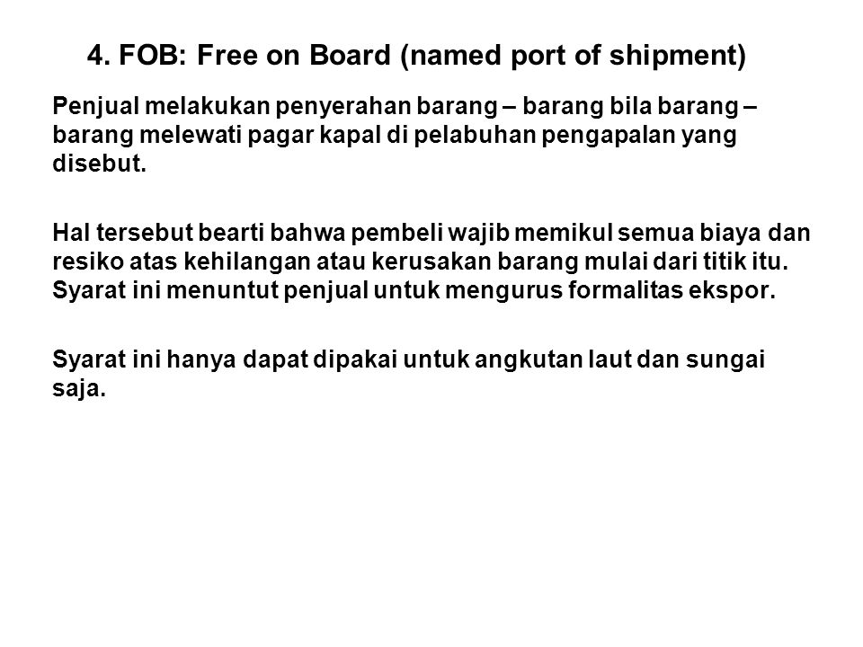 4. FOB: Free on Board (named port of shipment)