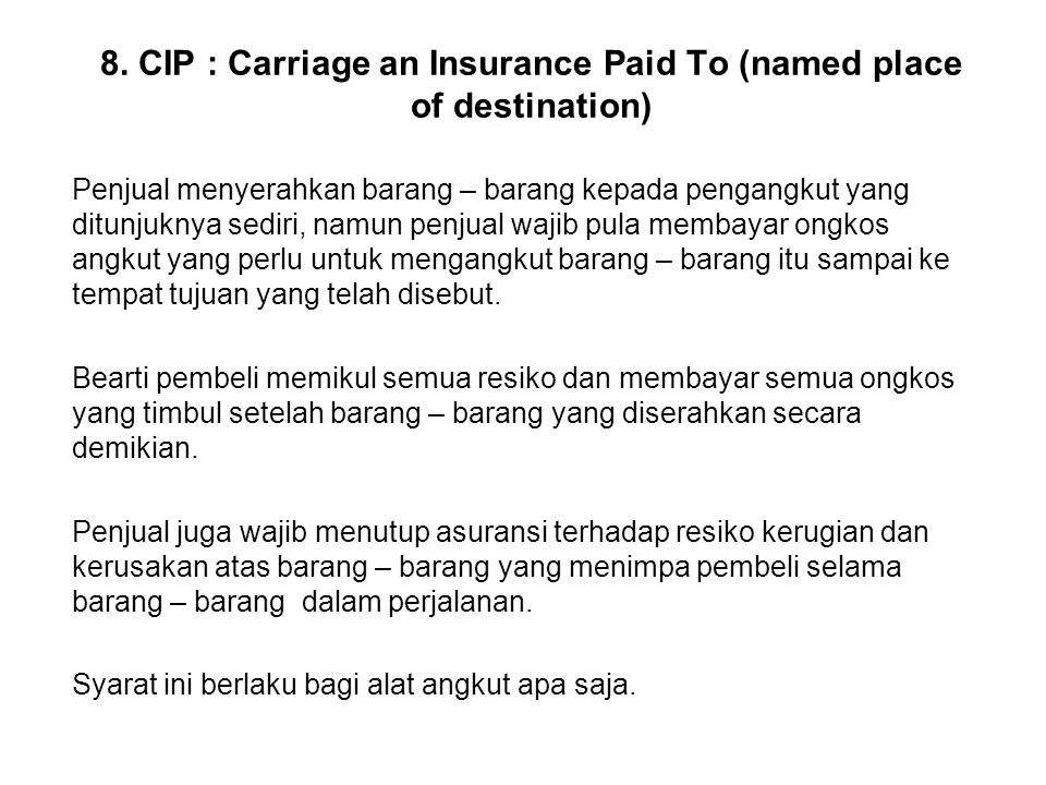 8. CIP : Carriage an Insurance Paid To (named place of destination)