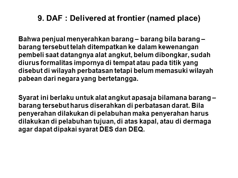 9. DAF : Delivered at frontier (named place)