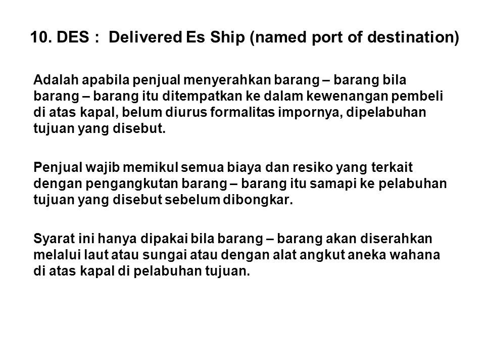 10. DES : Delivered Es Ship (named port of destination)