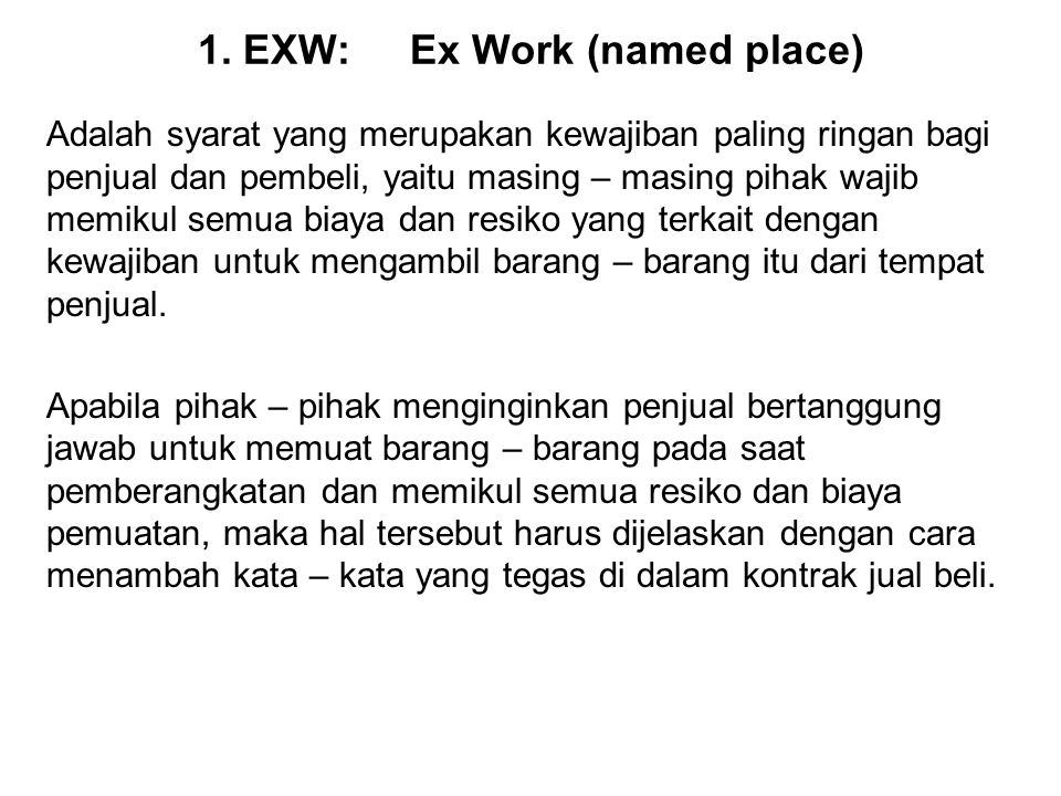 1. EXW: Ex Work (named place)