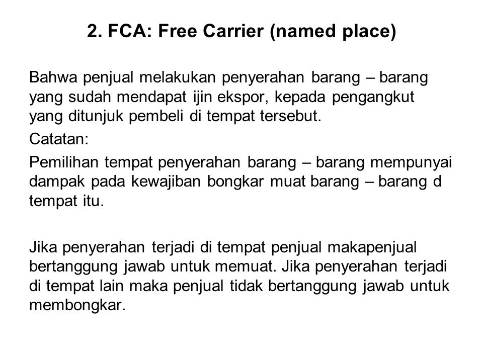 2. FCA: Free Carrier (named place)