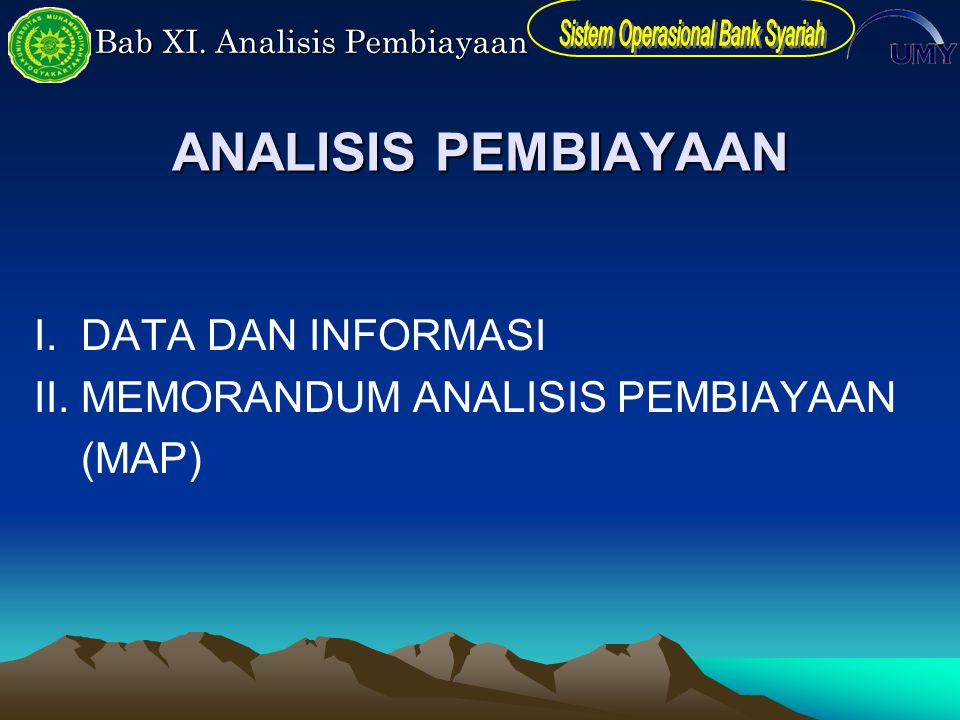 ANALISIS PEMBIAYAAN I. DATA DAN INFORMASI