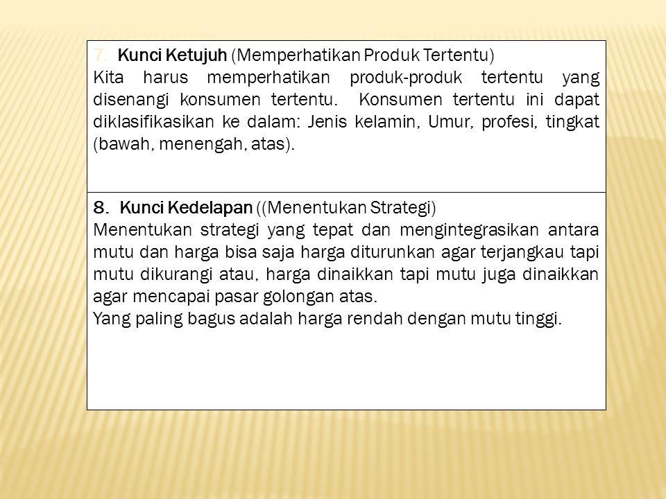7. Kunci Ketujuh (Memperhatikan Produk Tertentu)