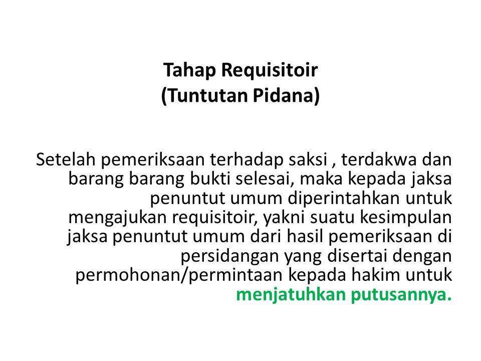 Tahap Requisitoir (Tuntutan Pidana)