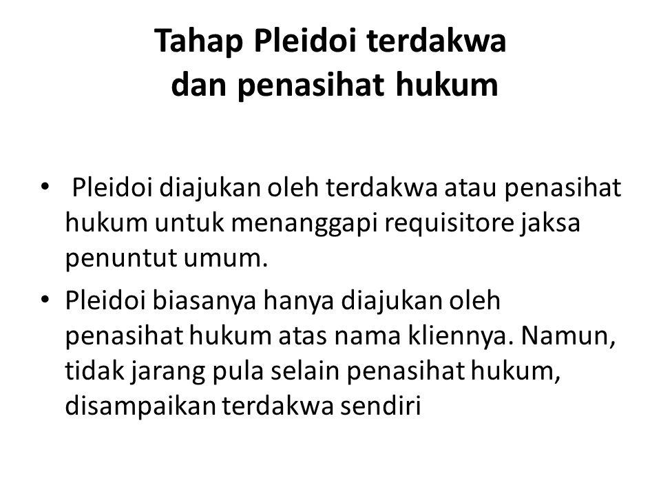 Tahap Pleidoi terdakwa dan penasihat hukum