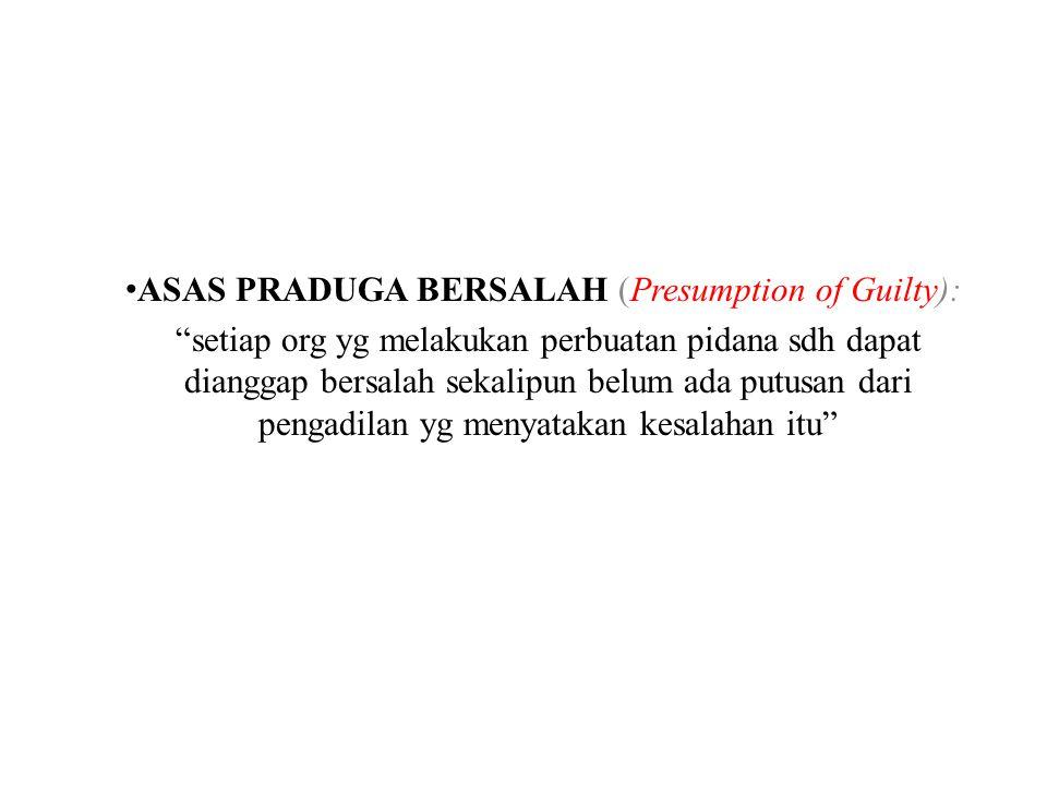 ASAS PRADUGA BERSALAH (Presumption of Guilty):