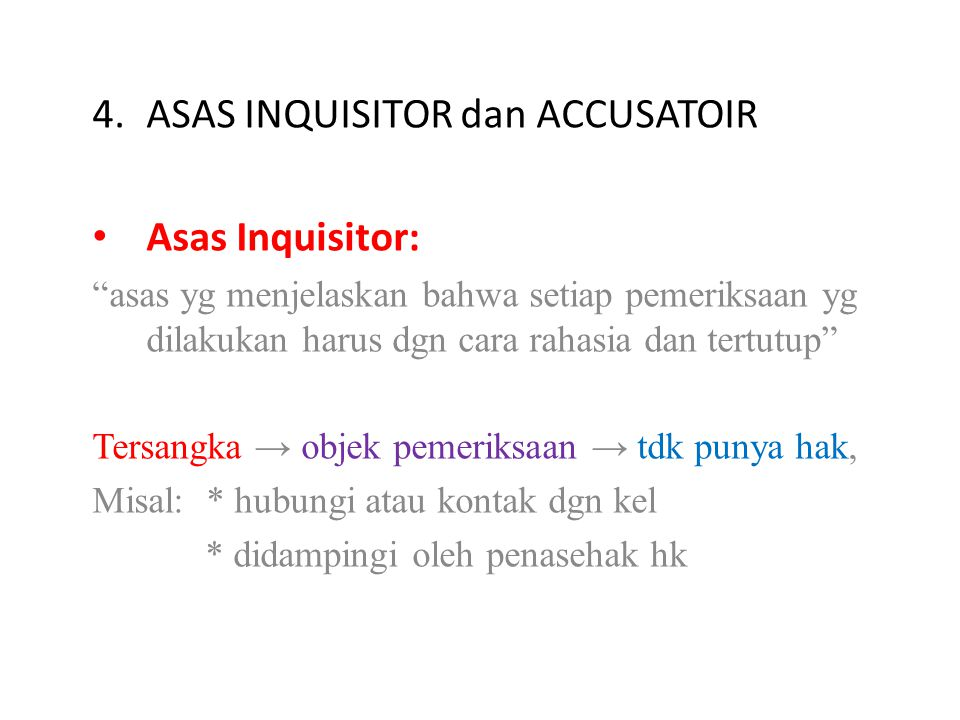 ASAS INQUISITOR dan ACCUSATOIR Asas Inquisitor: