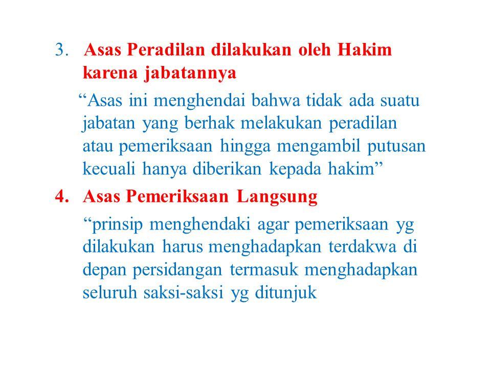 3. Asas Peradilan dilakukan oleh Hakim karena jabatannya