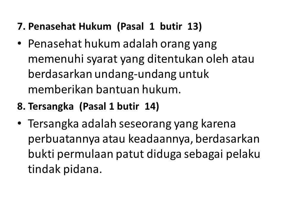 7. Penasehat Hukum (Pasal 1 butir 13)