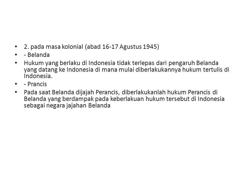 2. pada masa kolonial (abad 16-17 Agustus 1945)