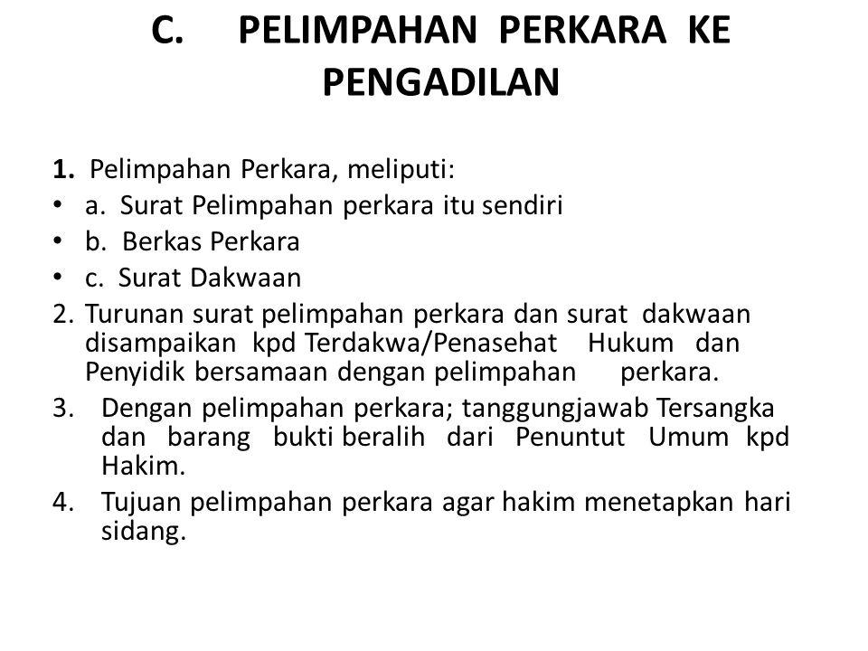 C. PELIMPAHAN PERKARA KE PENGADILAN