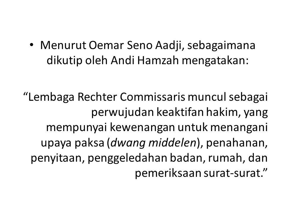 Menurut Oemar Seno Aadji, sebagaimana dikutip oleh Andi Hamzah mengatakan: