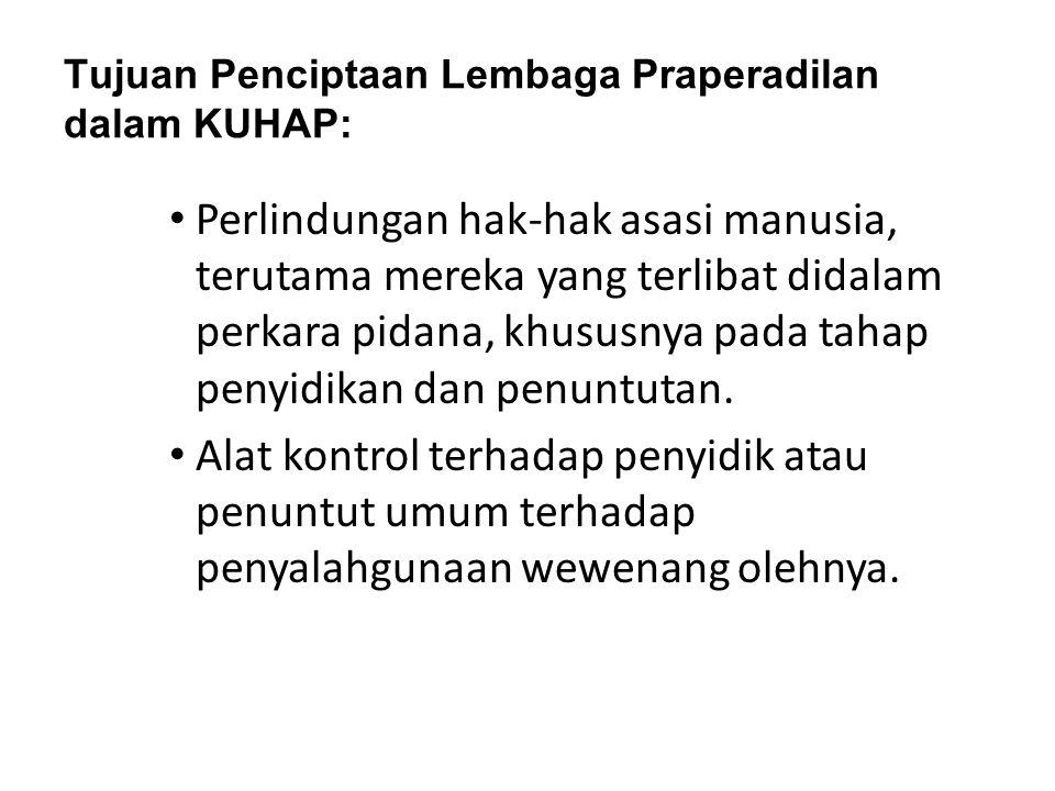 Tujuan Penciptaan Lembaga Praperadilan dalam KUHAP: