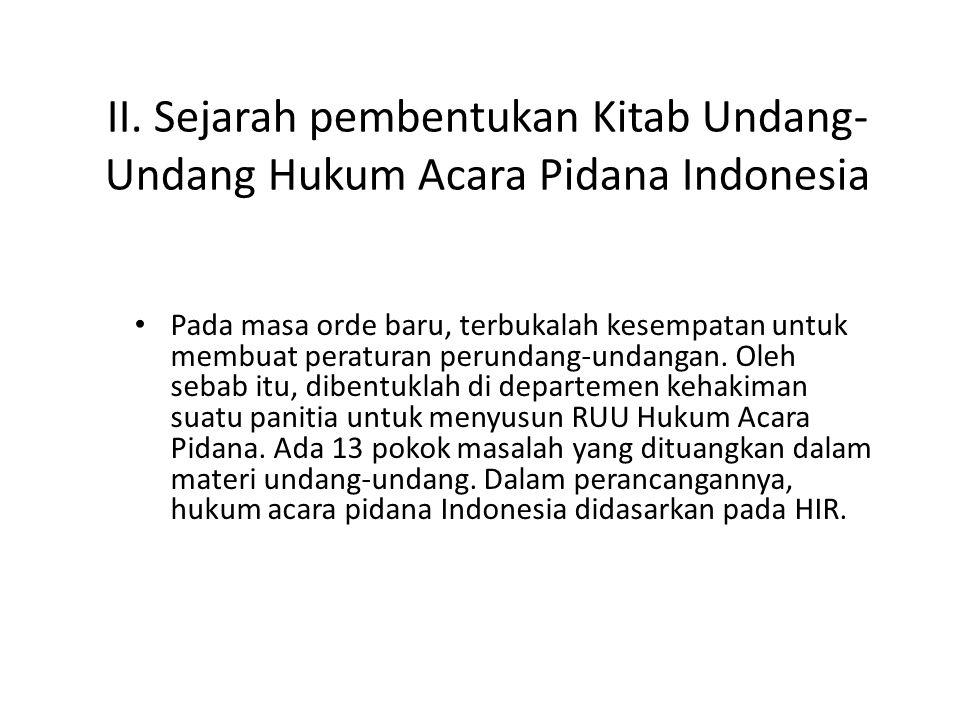 II. Sejarah pembentukan Kitab Undang-Undang Hukum Acara Pidana Indonesia