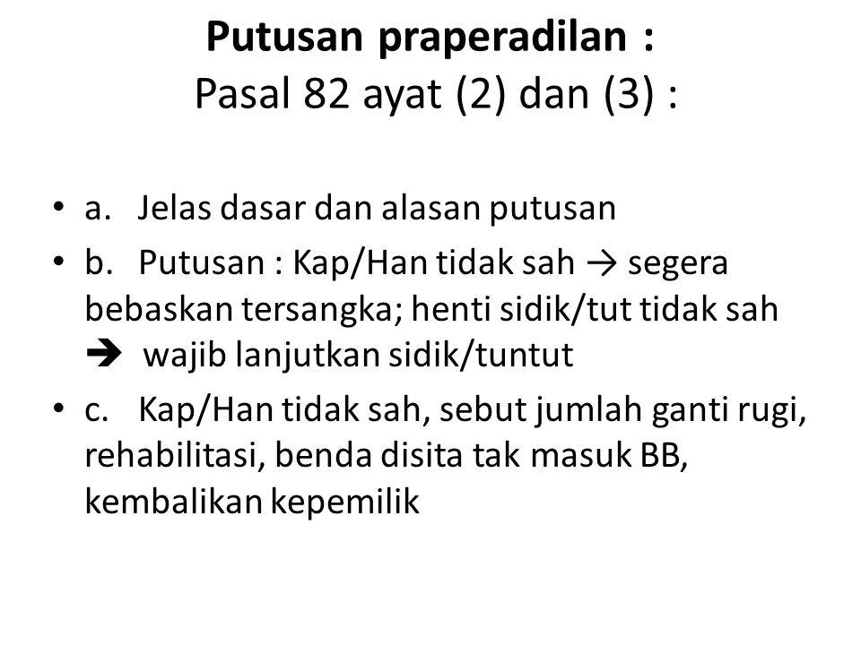 Putusan praperadilan : Pasal 82 ayat (2) dan (3) :