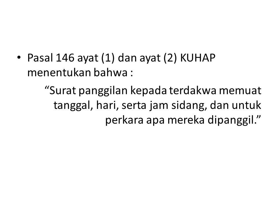 Pasal 146 ayat (1) dan ayat (2) KUHAP menentukan bahwa :