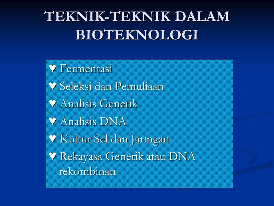 TEKNIK-TEKNIK DALAM BIOTEKNOLOGI