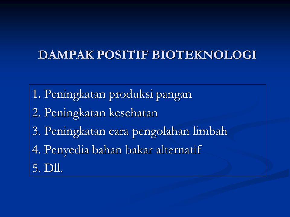 DAMPAK POSITIF BIOTEKNOLOGI