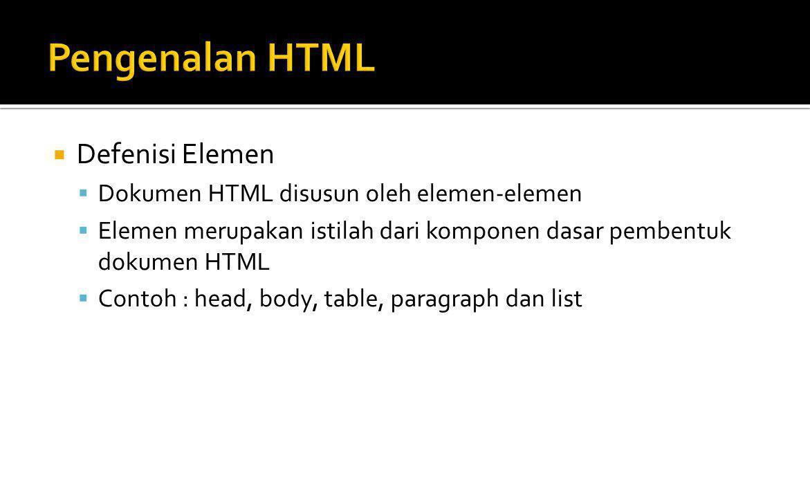 Pengenalan HTML Defenisi Elemen