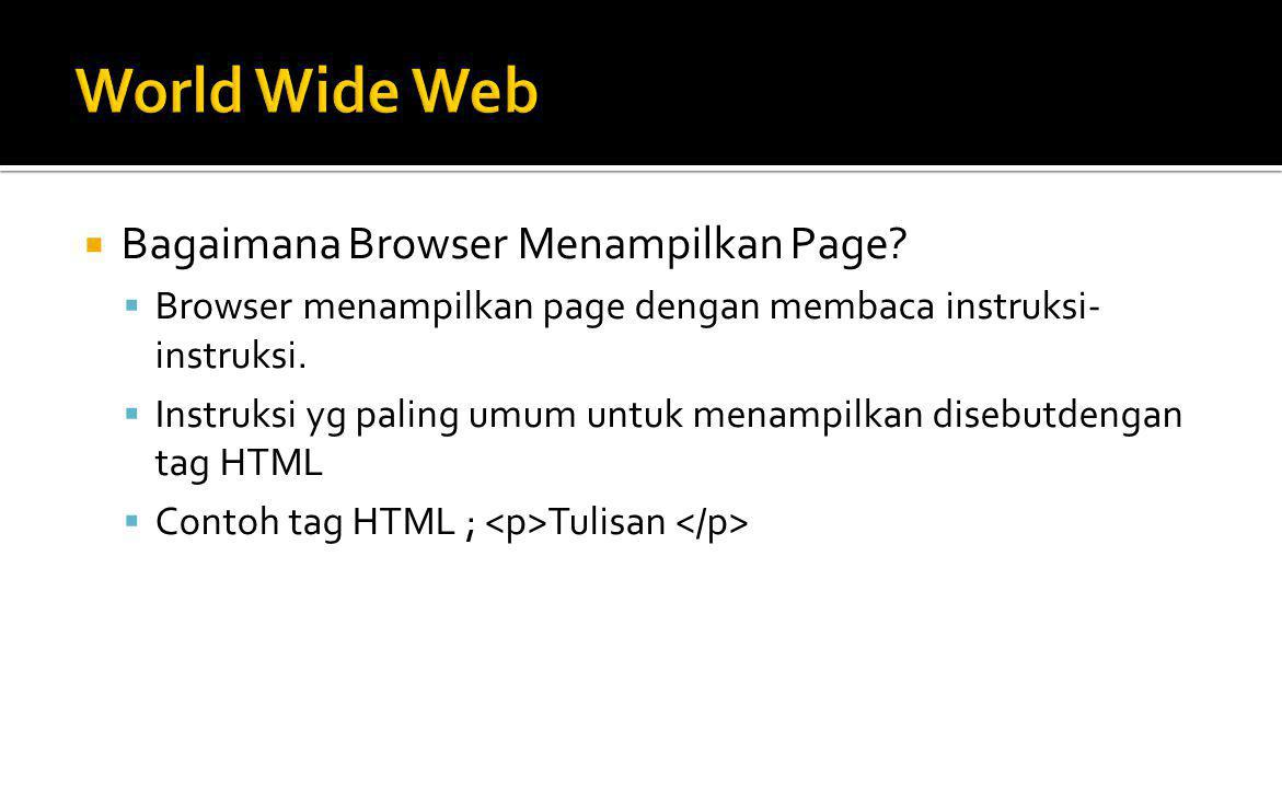 World Wide Web Bagaimana Browser Menampilkan Page