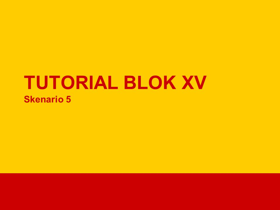 TUTORIAL BLOK XV Skenario 5
