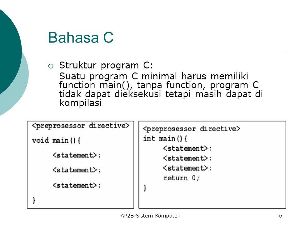 Bahasa C Struktur program C: