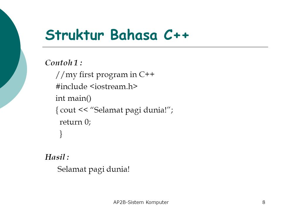 Struktur Bahasa C++ Contoh 1 : //my first program in C++