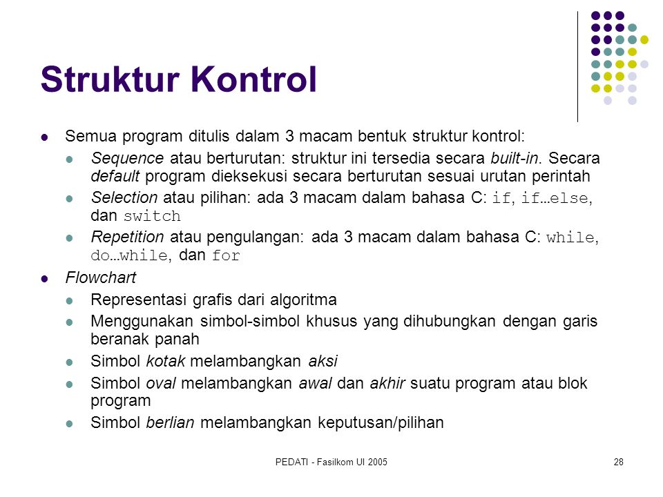 Struktur Kontrol Semua program ditulis dalam 3 macam bentuk struktur kontrol: