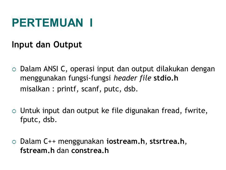 PERTEMUAN I Input dan Output