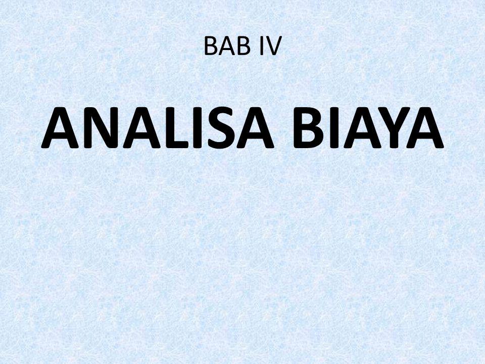BAB IV ANALISA BIAYA