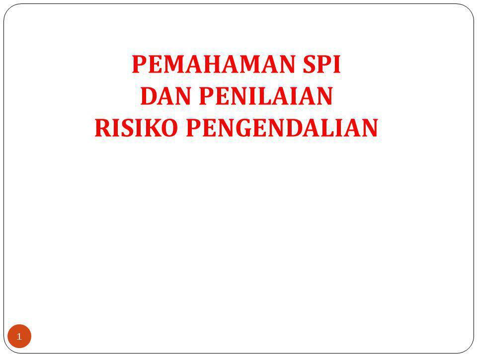PEMAHAMAN SPI DAN PENILAIAN RISIKO PENGENDALIAN