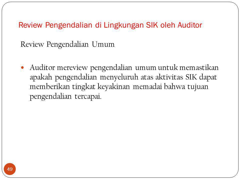 Review Pengendalian di Lingkungan SIK oleh Auditor
