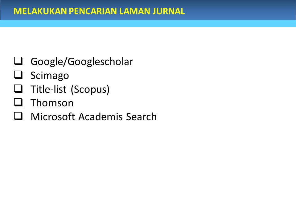 Google/Googlescholar Scimago Title-list (Scopus) Thomson