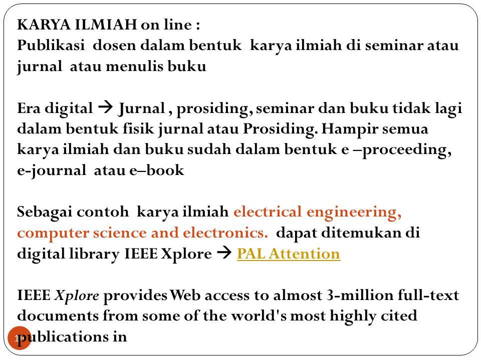 KARYA ILMIAH on line : Publikasi dosen dalam bentuk karya ilmiah di seminar atau jurnal atau menulis buku.