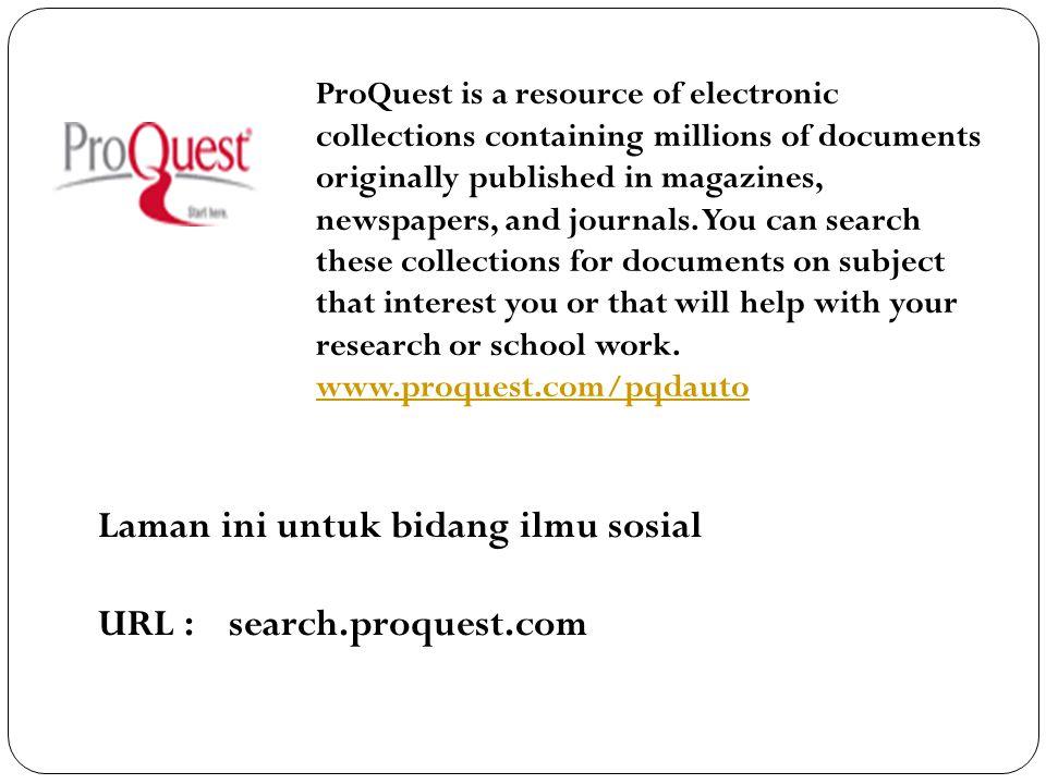 Laman ini untuk bidang ilmu sosial URL : search.proquest.com