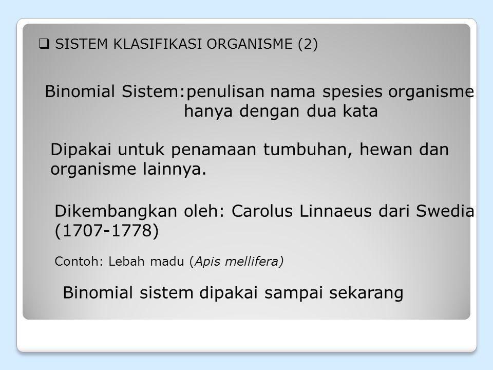 Binomial Sistem:penulisan nama spesies organisme hanya dengan dua kata