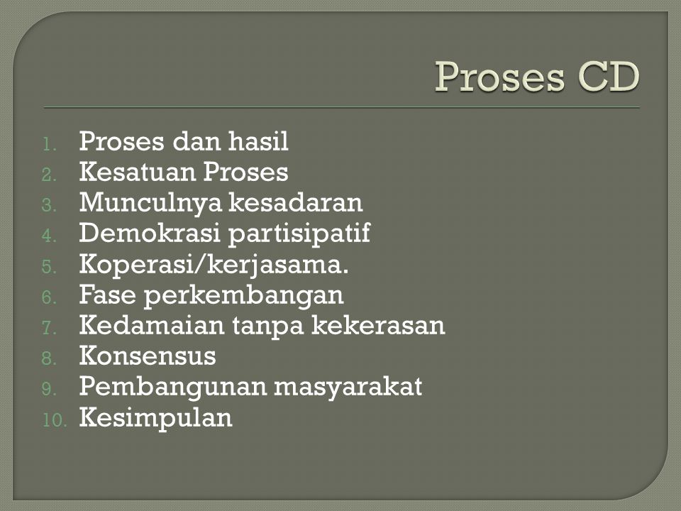 Proses CD Proses dan hasil Kesatuan Proses Munculnya kesadaran