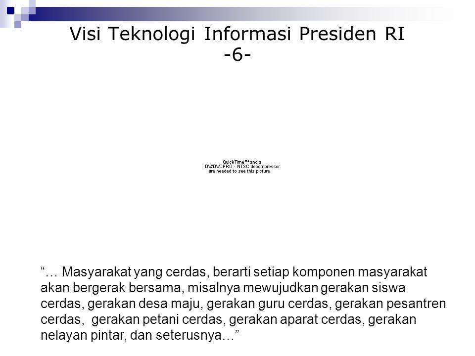 Visi Teknologi Informasi Presiden RI -6-