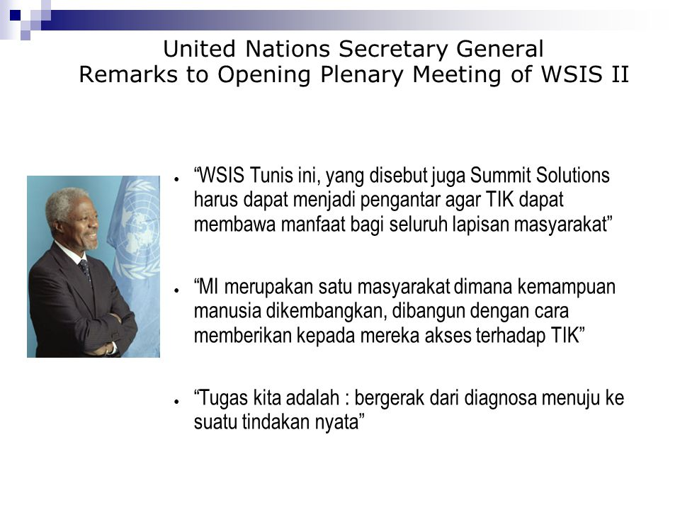 United Nations Secretary General Remarks to Opening Plenary Meeting of WSIS II