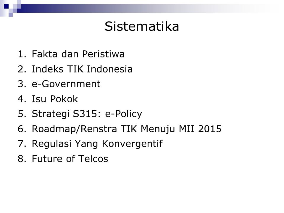 Sistematika Fakta dan Peristiwa Indeks TIK Indonesia e-Government