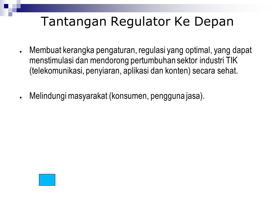 Tantangan Regulator Ke Depan