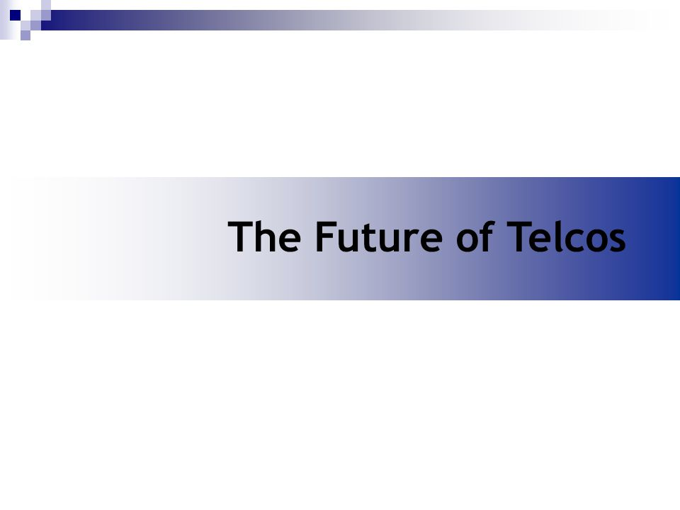 The Future of Telcos