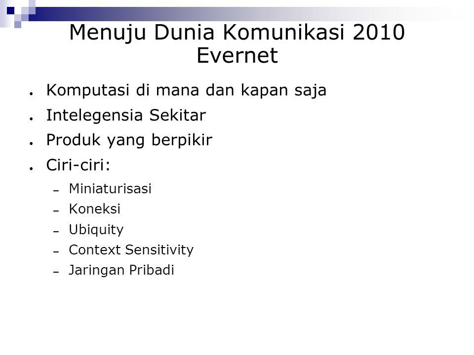 Menuju Dunia Komunikasi 2010 Evernet
