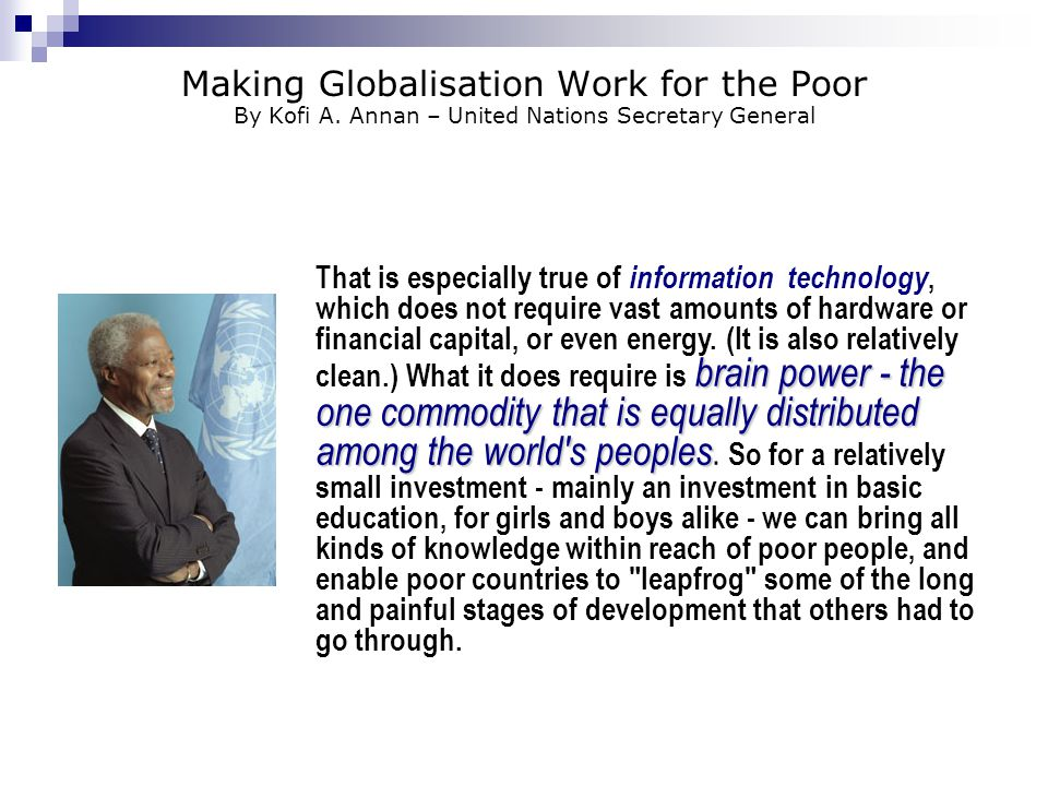 Making Globalisation Work for the Poor By Kofi A