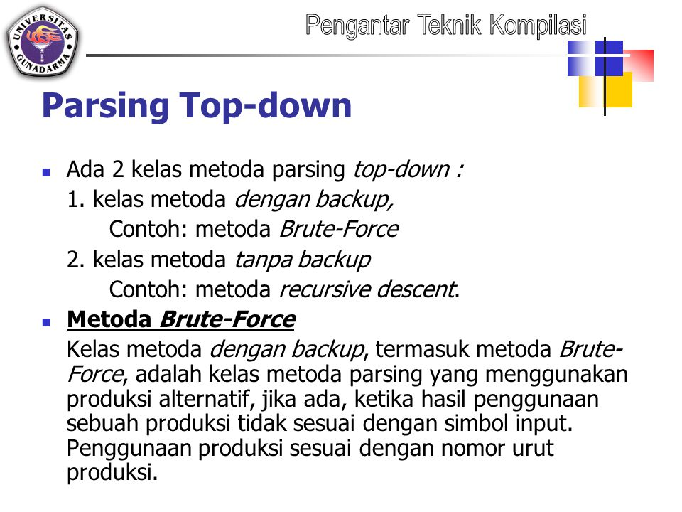 Parsing Top-down Ada 2 kelas metoda parsing top-down :